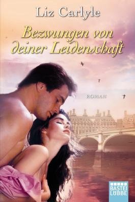 Bezwungen von deiner Leidenschaft: Roman: Historische Liebesromane
