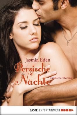 Persische Nächte: Erotischer Roman