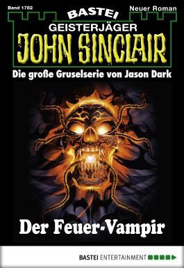 John Sinclair - Folge 1782: Der Feuer-Vampir