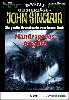 John Sinclair - Folge 1785: Mandragoros Angriff