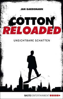 Cotton Reloaded - 03: Unsichtbare Schatten