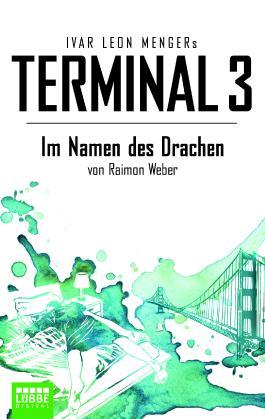 Terminal 3 - Folge 8: Im Namen des Drachen. Thriller