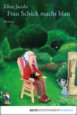 Frau Schick macht blau: Roman