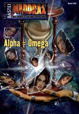 Maddrax - Folge 338: Alpha = Omega