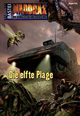 Maddrax - Folge 339: Die elfte Plage