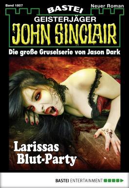 John Sinclair - Folge 1807: Larissas Blut-Party