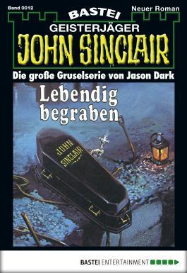 John Sinclair - Folge 0012: Lebendig begraben (2. Teil)