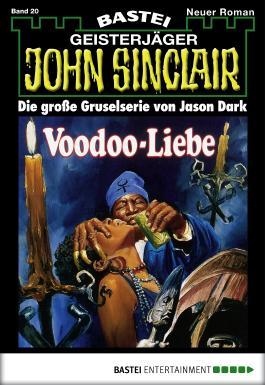 John Sinclair - Folge 0020: Voodoo-Liebe