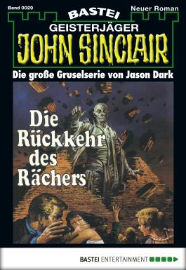John Sinclair - Folge 0029: Die Rückkehr des Rächers