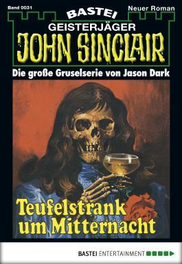 John Sinclair - Folge 0031: Teufelstrank um Mitternacht