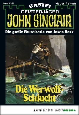 John Sinclair - Folge 0328: Die Werwolf-Schlucht