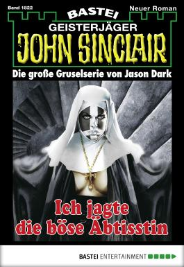 John Sinclair - Folge 1822: Ich jagte die böse Äbtissin