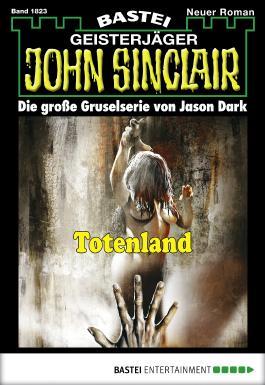 John Sinclair - Folge 1823: Totenland