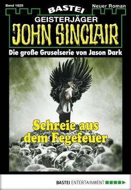 John Sinclair - Folge 1825: Schreie aus dem Fegefeuer