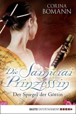 Die Samuraiprinzessin - Der Spiegel der Göttin