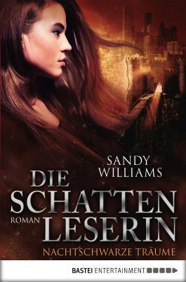 Die Schattenleserin - Nachtschwarze Träume: Roman