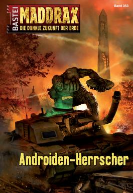 Maddrax - Androiden-Herrscher