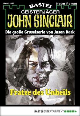 John Sinclair - Folge 1836: Fratze des Unheils