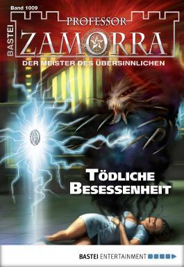 Professor Zamorra - Folge 1009: Tödliche Besessenheit