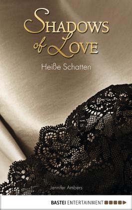 Heiße Schatten - Shadows of Love