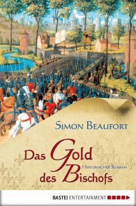 Das Gold des Bischofs: Historischer Roman