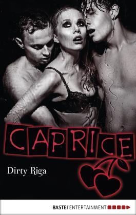 Dirty Riga - Caprice: Erotikserie