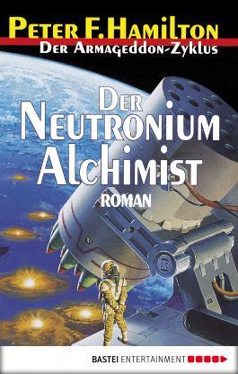Der Neutronium Alchimist: Der Armageddon Zyklus, Bd. 4