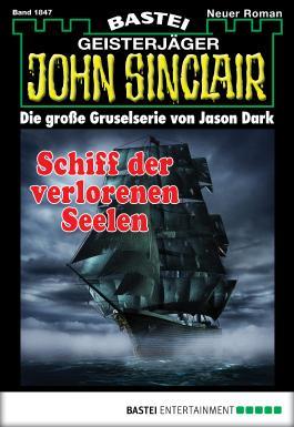 John Sinclair - Folge 1847: Schiff der verlorenen Seelen
