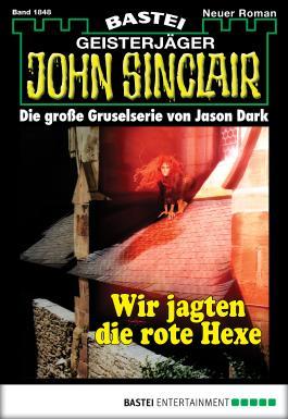 John Sinclair - Folge 1848: Wir jagten die rote Hexe