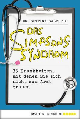 Das Simpsons-Syndrom: 33 Krankheiten, mit denen Sie sich nicht zum Arzt trauen