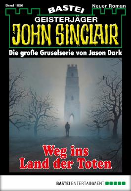John Sinclair - Folge 1856: Weg ins Land der Toten
