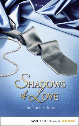 Chefsache Liebe - Shadows of Love