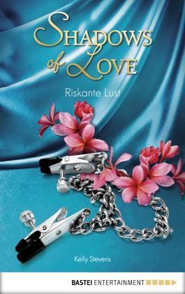 Riskante Lust - Shadows of Love