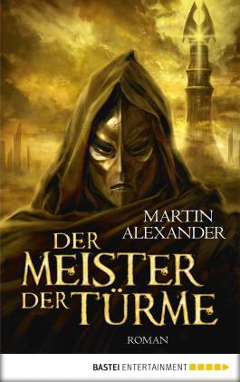 Der Meister der Türme: Roman