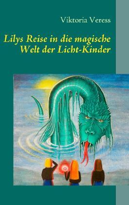 Lilys Reise in die magische Welt der Licht-Kinder