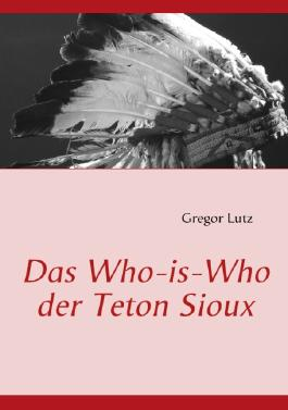 Das Who-is-Who der Teton Sioux