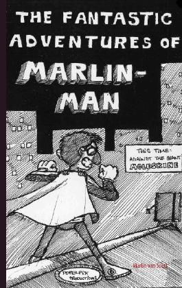 The fantasic adventures of Marlin-Man