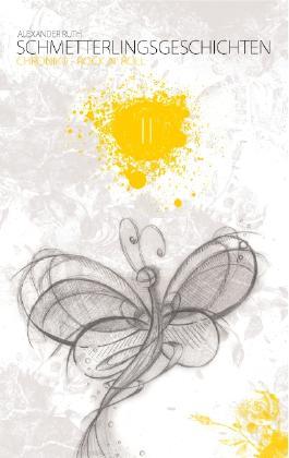 Schmetterlingsgeschichten - The White Edition: Chronik II - Rock 'n' Roll
