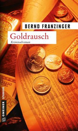 Goldrausch: Tannenbergs zweiter Fall (Kriminalromane im GMEINER-Verlag)