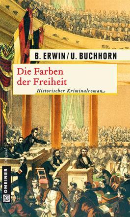 Die Farben der Freiheit: Historischer Kriminalroman