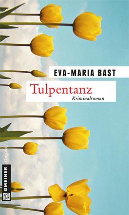 Tulpentanz: Kriminalroman (Krimi im Gmeiner-Verlag)