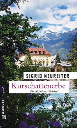 Kurschattenerbe: Kriminalroman (Krimi im Gmeiner-Verlag)