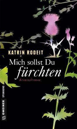 Mich sollst du fürchten: Kriminalroman (Frauenromane im GMEINER-Verlag)