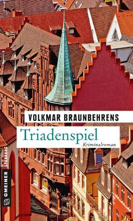Triadenspiel: Kriminalroman (Kriminalromane im GMEINER-Verlag)