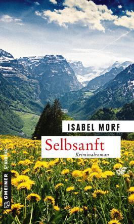 Selbsanft: Kriminalroman (Kriminalromane im GMEINER-Verlag)