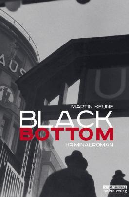 Black Bottom: Kriminalroman (berlin.krimi.verlag)