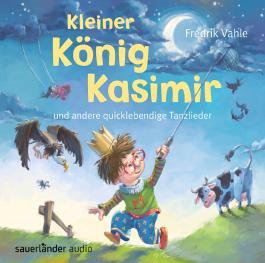 Kleiner König Kasimir und andere quicklebendige Tanzlieder