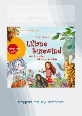 Liliane Susewind – Mit Freunden ist man nie allein (DAISY Edition)
