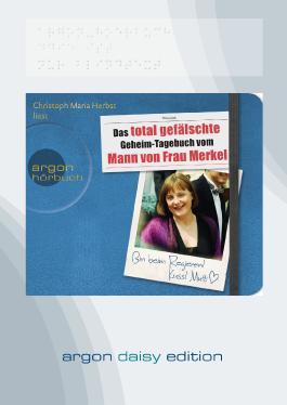 Das total gefälschte Geheim-Tagebuch vom Mann von Frau Merkel (DAISY Edition)
