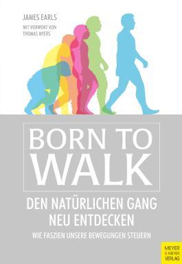 Born to Walk: Den natürlichen Gang neu entdecken